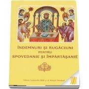 Indemnuri si rugaciuni pentru spovedanie si impartasanie