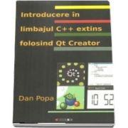 Introducere in limbajul C++ extins folosind Qt Creator - Dan Popa