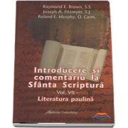 Introducere si comentariu la Sfanta Scriptura. Vol. 7. Literatura paulina
