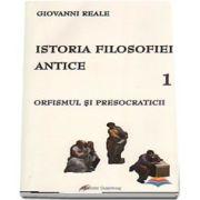 Istoria filosofiei antice. Volumul 1 - Orfismul si presocraticii