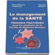 Le Management de la Sante. Travaux Pratiques pour Les Etudiants de la Faculte de Medecine Dentaire