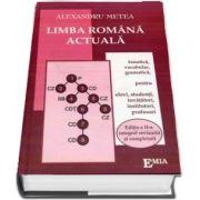 Limba romana actuala. Editia a II-a integral revizuita si completata de Alexandru Metea