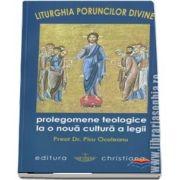 Liturghia Poruncilor Divine. Prolegomene teologice la o noua cultura a legii - REDUCERE 50