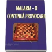 Malaria. O continua provocare