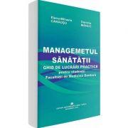 Managementul sanatatii. Ghid de lucrari practice pentru studentii Facultatii de Medicina Dentara