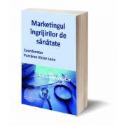 Marketingul ingrijirilor de sanatate. Curs universitar