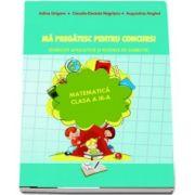 Matematica. Ma pregatesc pentru concurs, clasa a III-a - Exercitii aplicative si modele de subiecte