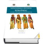 Monahismul ortodox romanesc vol. I