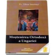 Mostenirea ortodoxa a Ungariei