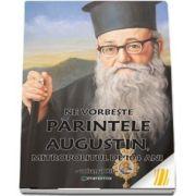 Ne vorbeste parintele Augustin, Mitropolitul de 104 ani (vol. XII)