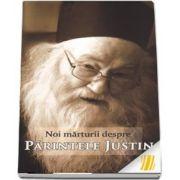 Noi marturii despre Parintele Justin