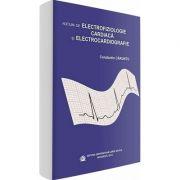 Notiuni de electrofiziologie cardiaca si electrocardiografie