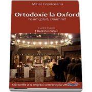 Ortodoxie la Oxford. Te-am gasit, Doamne