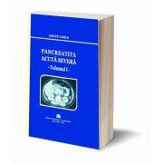Pancreatita acuta severa. Volumul I