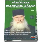 Parintele Ioanichie Balan, volumul III. Dialog cu scriitorul Grigore Ilisei CD