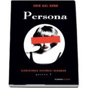 Persona (seria Slabiciunea Victoriei Bergman, partea I)