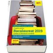 Florin Ionita - Pregatire pentru Bacalaureat 2019. LIMBA SI LITERATURA ROMANA. Aplicatii corelate competentelor si modele de teste