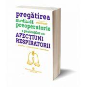 Pregatirea medicala preoperatorie a pacientilor cu afectiuni respiratorii