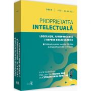 Proprietatea intelectuala. Legislatie, jurisprudenta si repere bibliografice 2019. Editie tiparita pe hartie alba (Viorel Ros)
