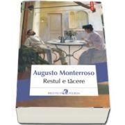 Restul e tacere de Augusto Monterroso