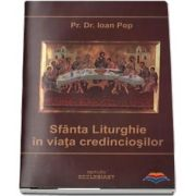 Sfanta Liturghie in viata credinciosilor