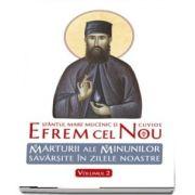 Sfantul Efrem cel Nou. Marturii ale minunilor savarsite in zilele noastre, Volumul II