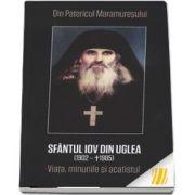 Sfantul Iov din Uglea (1902-1985). Viata, minunile si acatistul. Din Patericul Maramuresului