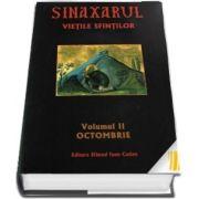 Sinaxarul. Vietile Sfintilor Vol. II: Octombrie