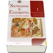 Spovedania si Euharistia - izvoare ale vietii crestine. Vol. I - Sfanta spovedanie - Taina pocaintei si a iertarii pacatelor