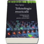 Tehnologie muzicala (Dan Spinu)
