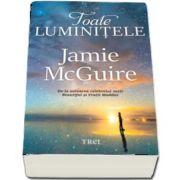 Toate luminitele de Jamie McGuire