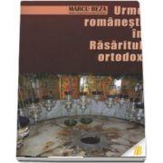 Urme romanesti in Rasaritul ortodox. Ed. a III-a