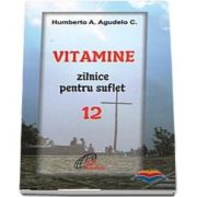 Vitamine zilnice pentru suflet - Volumul XII