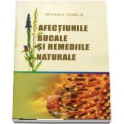 Mihaela Temelie, Afectiunile bucale si remediile naturale