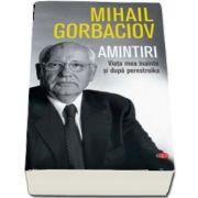 Mihail Gorbaciov, Amintiri. Viata mea inainte si dupa perestroika. Volumul 74