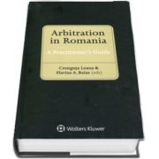 Arbitration in Romania. A Practitioners Guide (Flavius A. Baias)