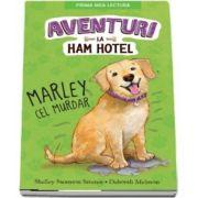 Aventuri la Ham Hotel. Marley cel murdar (Shelley Swanson Sateren)