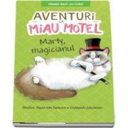 Aventuri la Miau Hotel. Marty, magicianul (Shelley Swanson Sateren)