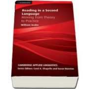 Cambridge Applied Linguistics: Reading in a Second Language: Moving from Theory to Practice
