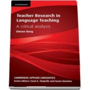 Cambridge Applied Linguistics: Teacher Research in Language Teaching: A Critical Analysis
