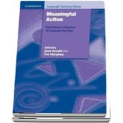 Cambridge Language Teaching Library: Meaningful Action: Earl Stevicks Influence on Language Teaching