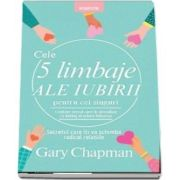 Cele 5 limbaje ale iubirii pentru cei singuri (Gary Chapman)
