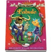 Cele mai frumoase fabule (Colectia bibliografie scolara recomandata)