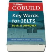 COBUILD Key Words for IELTS: Book 2 Improver : IELTS 5.5-6.5 (B2 )