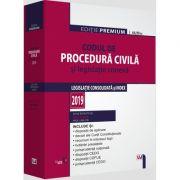 Codul de procedura civila si legislatie conexa 2019. Editie PREMIUM