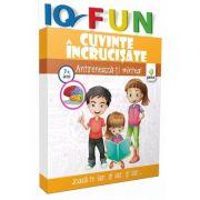 Cuvinte incrucisate - IQ FUN - Varsta recomandata: 7 - 9 ani