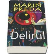 Delirul de Marian Preda - Colectia serie de autor