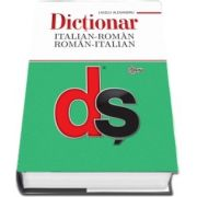 Dictionar italian-roman, roman-italian. Editia a II-a revazuta si completata cu minighid de conversatie (Laszlo Alexandru)