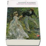 Educatia sentimentala de Gustave Flaubert (Colectia carte pentru toti)
