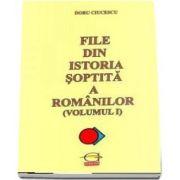 File din istoria soptita a romanilor. Volumul I (Ciucescu Doru)